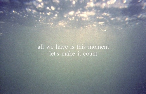 Every Moment Counts Quotes: Lets Make It Count Pictures, Photos, And Images For