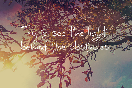 Try to see the light behind the obstacle