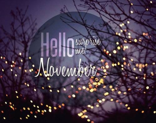 Hello November, Surprise Me Pictures, Photos, and Images ...