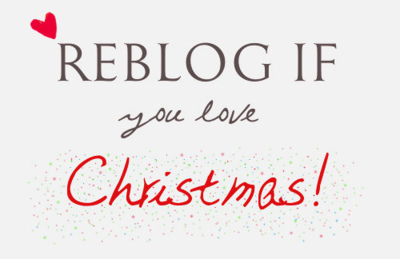 Reblog if you love christmas