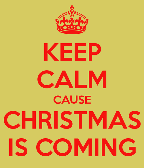 Keep Calm Christmas Is Coming.Keep Calm Cause Christmas Is Coming Pictures Photos And