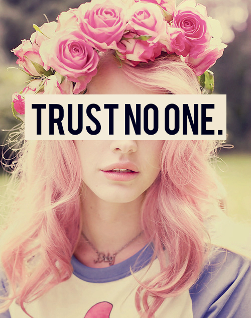 Trust No One Pictures, Photos, and Images for Facebook ...