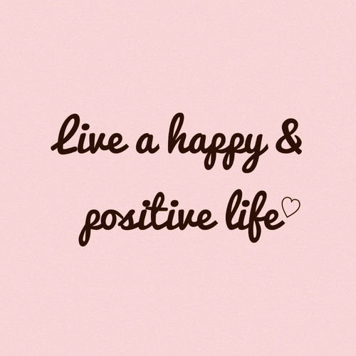 Live A Happy And Positive Life Pictures, Photos, And