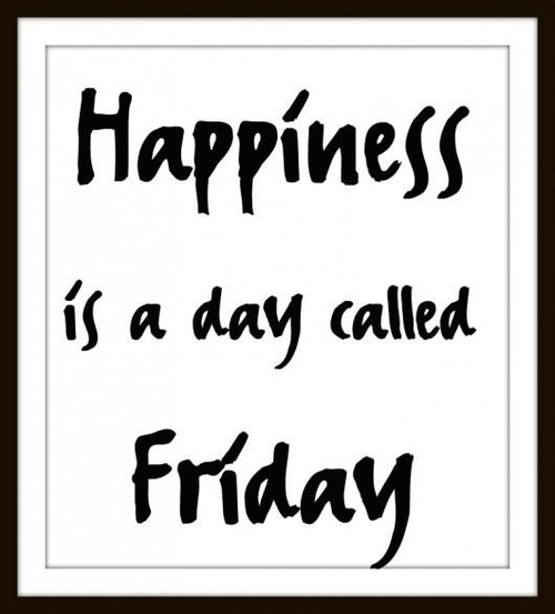 Last Saturday Of The Year Quotes: Happiness Is A Day Called Friday Pictures, Photos, And