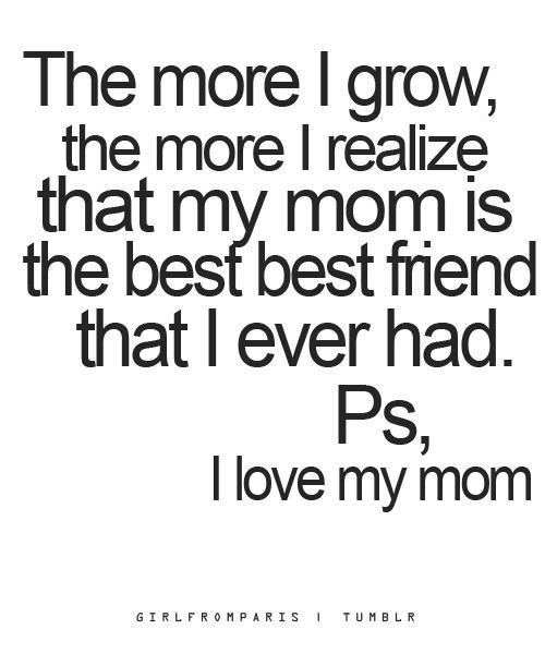 My Mom Is The Best Friend That I Ever Had Pictures, Photos, and