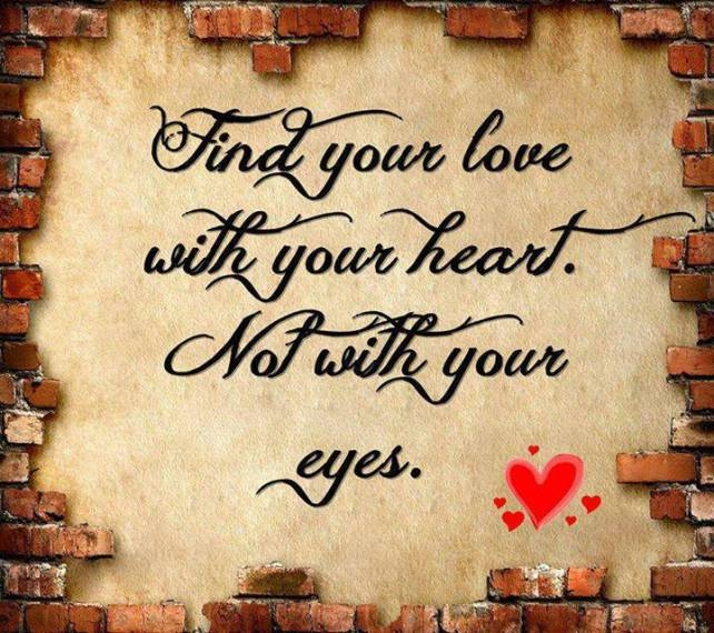 Love Finds You Quote: Find Love With Your Heart Pictures, Photos, And Images For