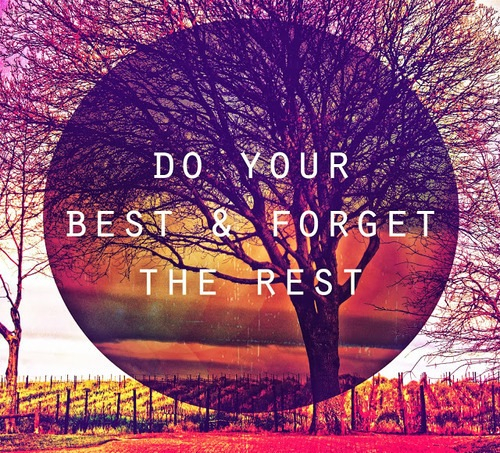 Do Your Best And Forget The Rest Pictures, Photos, And