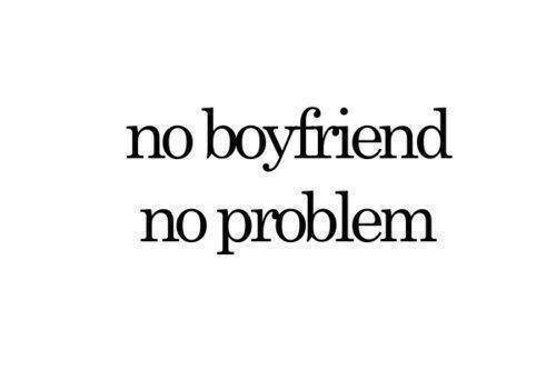 no boyfriend quotes