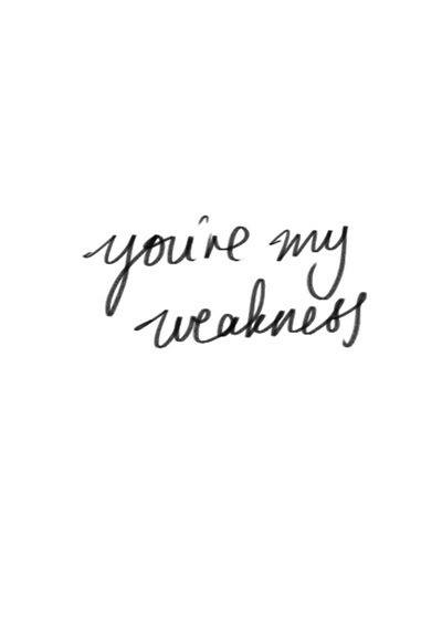 You Are My Weakness Pictures, Photos, And Images For