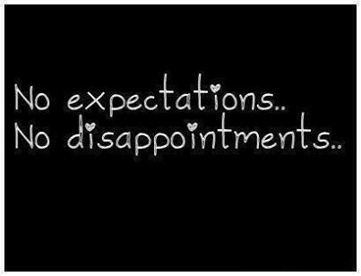 No Expectations 2C No Disappointments