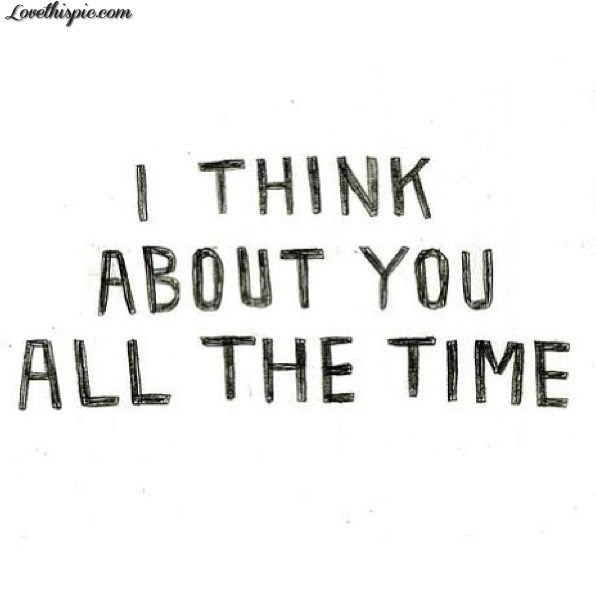 I Think About You All The Time Pictures, Photos, and Images ...