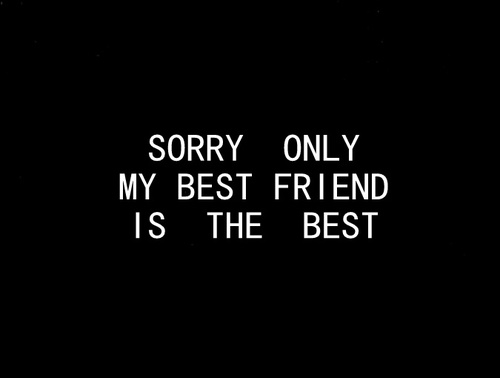 Sorry only my best friend is the best pictures photos and images sorry only my best friend is the best pictures photos and images for facebook tumblr pinterest and twitter thecheapjerseys Gallery