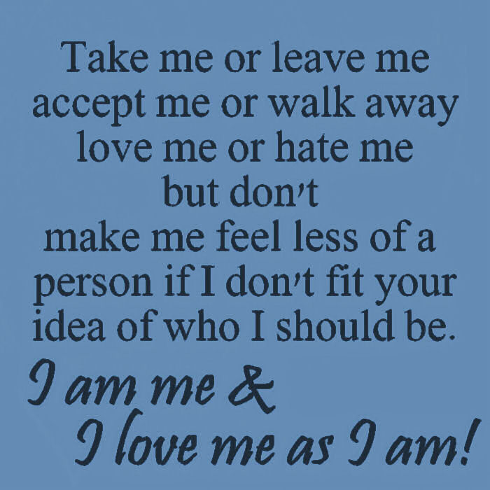 I Am Me Pictures, Photos, and Images for Facebook, Tumblr ... I Am Me Quotes