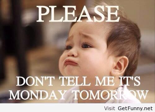 Tomorrow Is Monday Www Pixshark Com Images Galleries