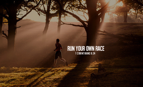 Run Your Own Race Pictures, Photos, And Images For