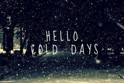 hello cold days