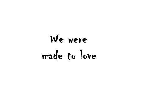We Were Made To Love Pictures Photos And Images For Facebook Best Quotes For Made Love