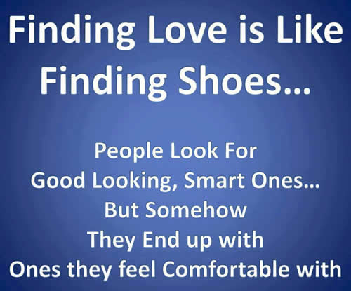 Funny Quotes Love Is Like : love it finding love is like finding shoes