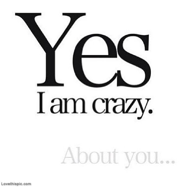 Crazy About You Quotes Crazy About You Pictures, Photos, and Images for Facebook, Tumblr  Crazy About You Quotes