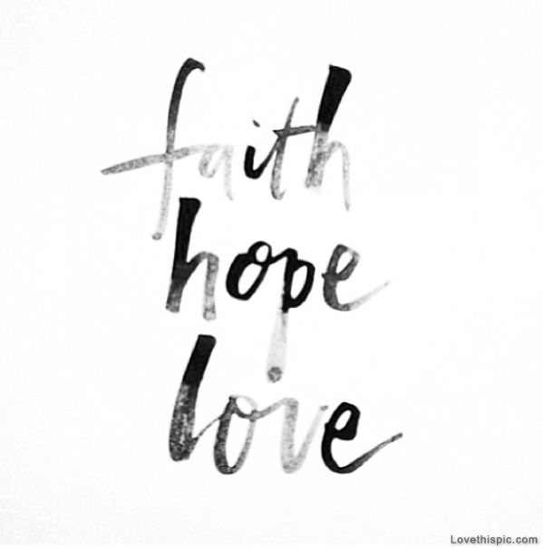Faith And Love Quotes Awesome Faith Hope Love Pictures Photos And Images For Facebook Tumblr
