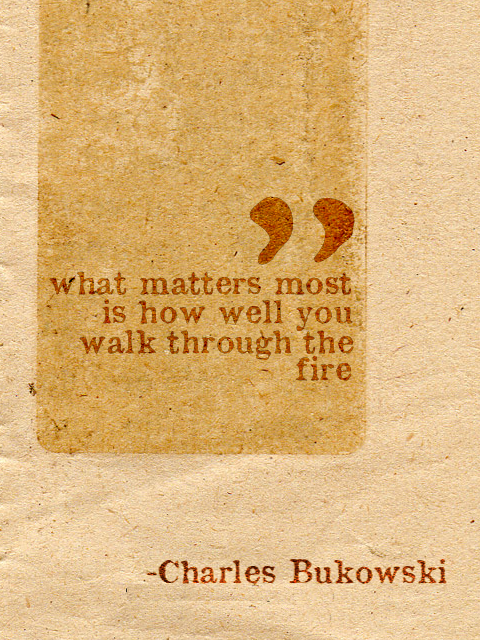 How well you walk through the fire