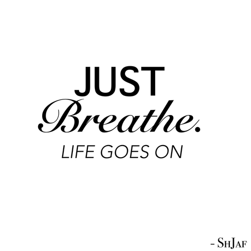 Just Breathe Life Goes On