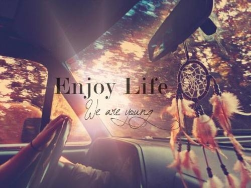 enjoy life we are young pictures photos and images for
