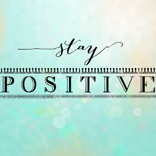 Stay Positive Pictures, Photos, and Images for Facebook, Tumblr ...