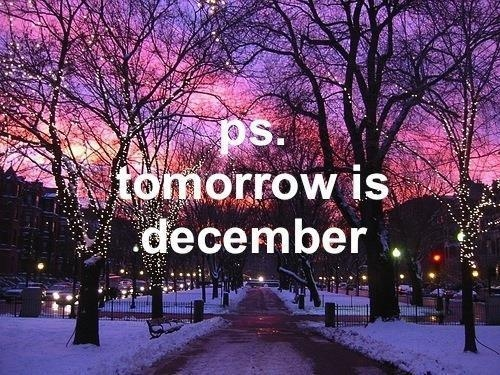 http://www.lovethispic.com/uploaded_images/51802-Ps-Tomorrow-Is-December.jpg