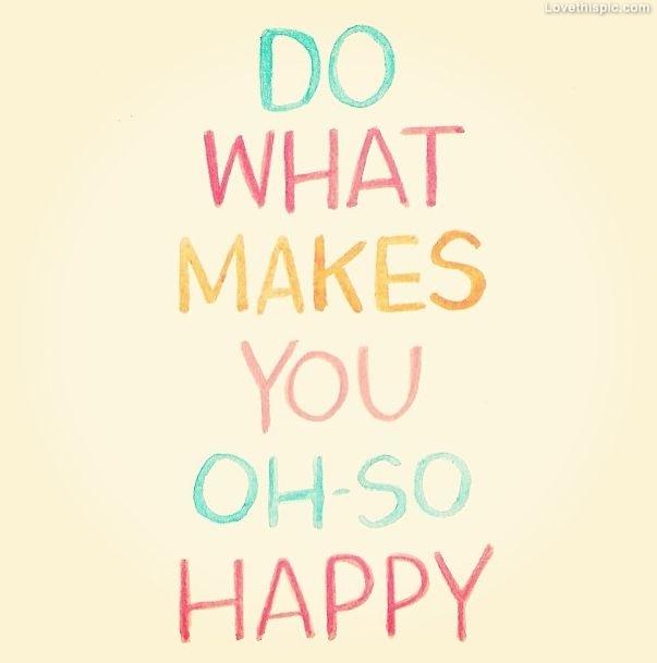 what makes u happy