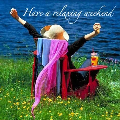 Image result for have a relaxing weekend pictures