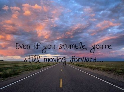 If You Stumble You Are Still Moving Forward Pictures