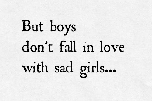 Boys Fall In Love With Sad Girls Pictures, Photos, and ... Be Yourself Quotes For Boys