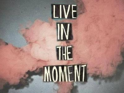 Live In The Moment Pictures, Photos, and Images for ...