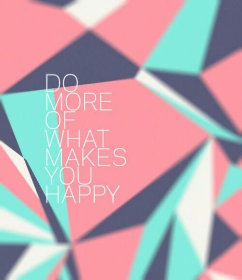 The gallery for do more of what makes you happy tumblr for What is a color that makes you happy