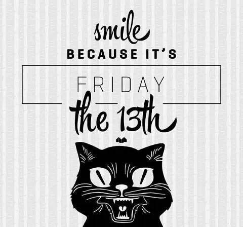 http://www.lovethispic.com/uploaded_images/54399-Smile-Because-Its-Friday-The-13th.jpg
