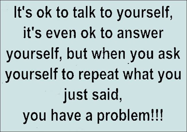 its ok to talk to yourself