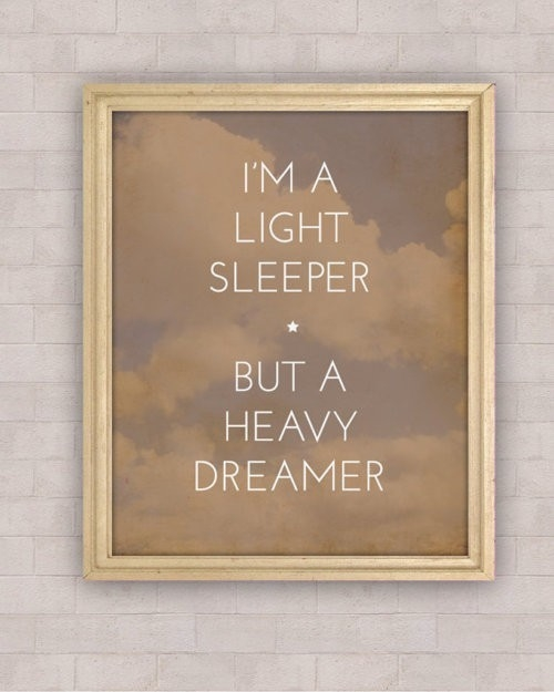 Im A Light Sleeper But A Heavy Dreamer Pictures, Photos, and Images ...