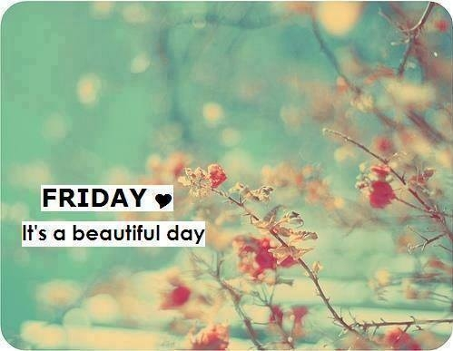 Friday Its A Beautiful Day Pictures Photos And Images For Facebook
