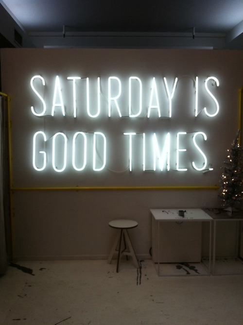saturday is good times pictures photos and images for