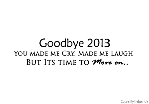 Goodbye 2013 Pictures, Photos, and Images for Facebook, Tumblr ...