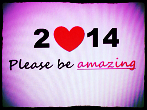 2014 please be amazing