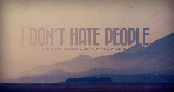 Why I Don T Like Motivational Quotes: I Don't Hate People Pictures, Photos, And Images For