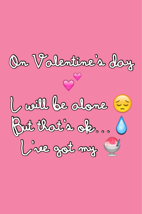 On Valentines Day I Will Be Alone Pictures, Photos, and Images for ...