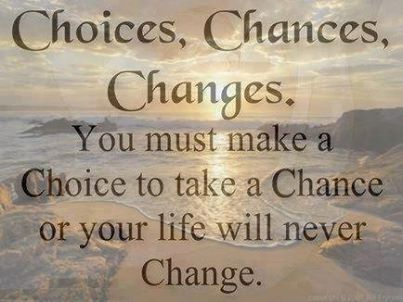 choices chances changes