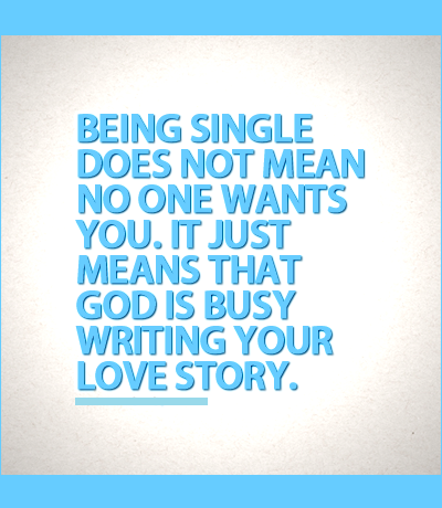Being Single Does Not Mean No One Wants You