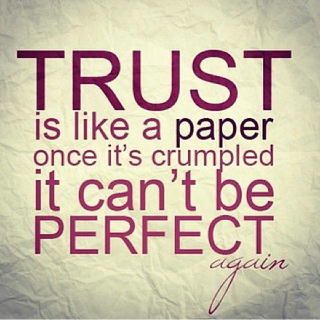 Delightful Trust Is Like A Paper Crumbled