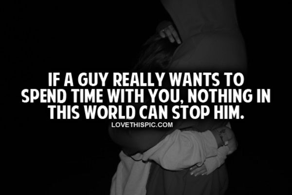 If A Guy Really Wants To Spend Time With You