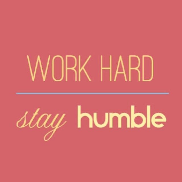 Work Hard, Stay Humble Pictures, Photos, And Images For