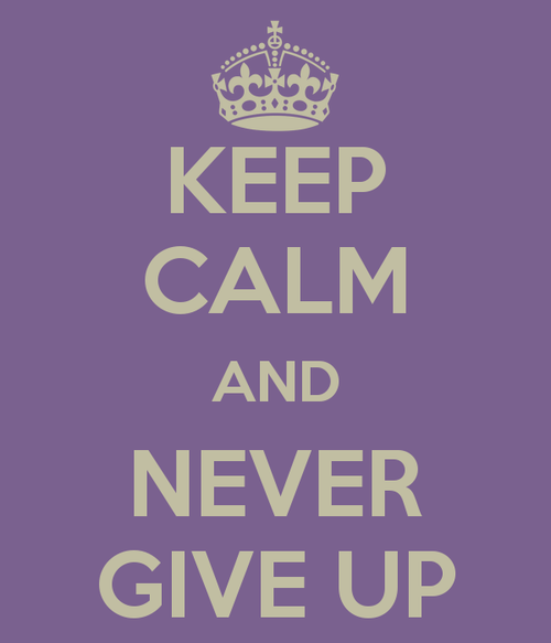 Keep Calm And Never Give Up Pictures, Photos, and Images ...